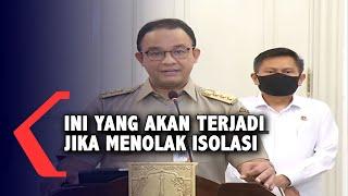 Gubernur DKI Jakarta Melarang Pasien Covid-19 Melakukan Isolasi Mandiri