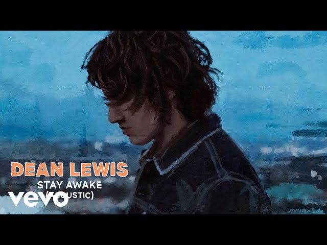 Dean Lewis – Stay Awake (Acoustic)