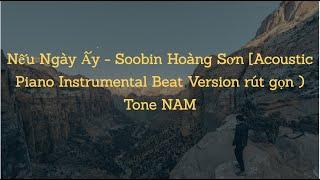 [ Karaoke ] Nếu Ngày Ấy ( Beat Piano Version rút gọn ) Tone NAM