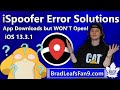 iSpoofer Error Solutions ~ App Downloads yet WON'T Open!