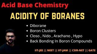 Acid Base chemistry || Boranes || Acidity Of Boranes || Boranes Clusters || Organometallics