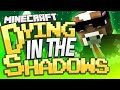 DYING IN THE SHADOWS! Minecraft Funny Videos Moments - Hide and Seek