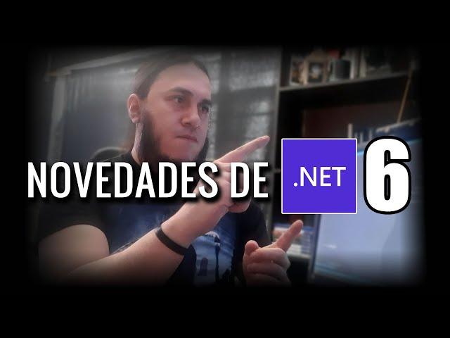 Novedades de .Net 6, primera impresión