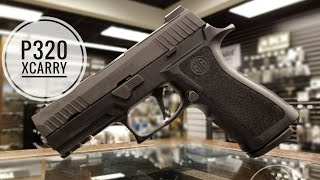 SIG SAUER P320 X-CARRY - FIRST LOOK REVIEW