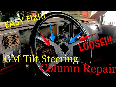 GM loose Tilt Steering Collumn Repair