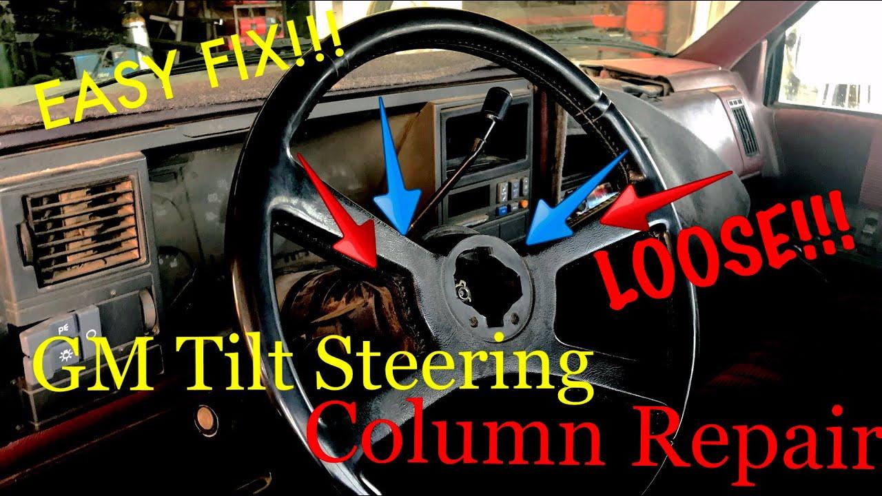 Gm Loose Tilt Steering Collumn Repair Youtube