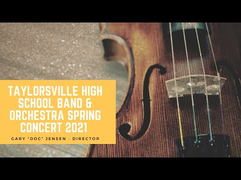 Taylorsville High School Band and Orchestra Spring Concert 2021