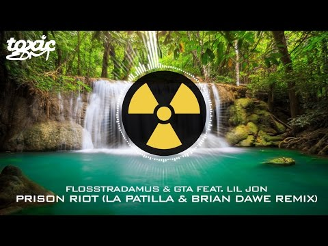 Flosstradamus & GTA feat. Lil Jon - Prison Riot (La Patilla & Brian Dawe Remix)