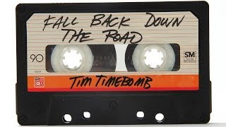Fall Back Down The Road - Tim Timebomb