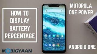 How To Display Battery Percentage On Motorola One Power [Hindi]