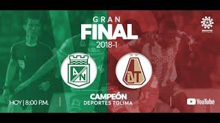 CLÁSICOS DIMAYOR   Atlético Nacional vs. Deportes Tolima (2018-I)   DEPORTES TOLIMA CAMPEÓN