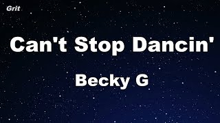 Can't Stop Dancin' - Becky G Karaoke 【With Guide Melody】 Instrumental