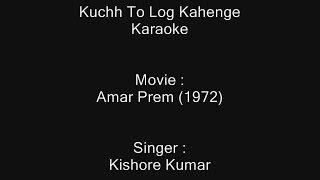 Kuchh To Log Kahenge - Karaoke - Amar Prem (1972) - Kishore Kumar