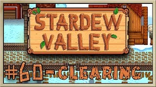 Stardew Valley - [Inn's Farm - Episode 60] - Clearing [60FPS]