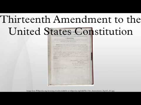Thirteenth Amendment to the United States Constitution