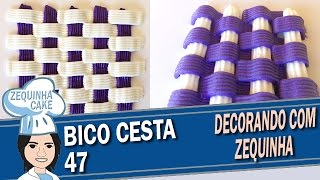Bico Cesta 47 – Conhecendo Bicos com Zequinha