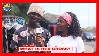 What is RED CROSS? | Street Quiz | Funny Videos | Funny African Videos | African Comedy |