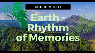 Earth The Rhythm of Memories