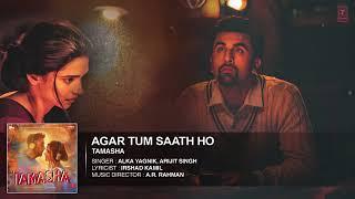 Agar Tum Saath Ho FULL AUDIO Song   Tamasha   Ranbir Kapoor, Deepika Padukone