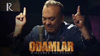 Mirzabek Xolmedov - Odamlar | Мирзабек Холмедов - Одамлар