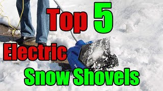 Top 5 Best Electric Snow Shovel of 2018