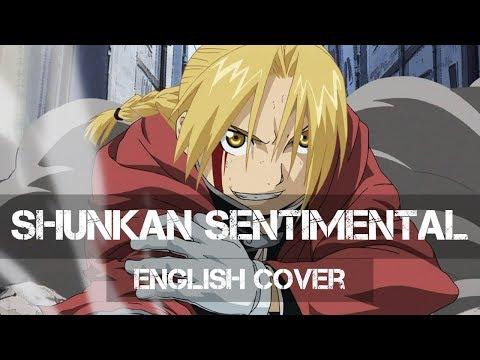 〖AirahTea〗Fullmetal Alchemist Brotherhood ED4  Shunkan Sentimental 瞬間センチメンタル ENGLISH