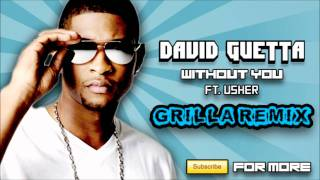 [Dubstep] David Guetta - Without You ft. Usher (Grilla Remix) + FREE DOWNLOAD