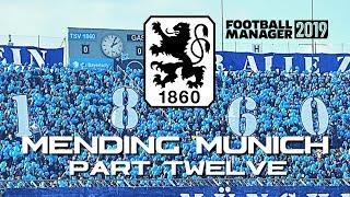 FM19 1860 Munich | Mending Munich | Part 12| Football Manager 2019