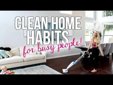 CLEAN HOME HABITS FOR BUSY PEOPLE!