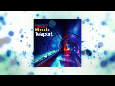 Monada - Teleport (Dreamy Banging Remix) [Touchstone recordings]
