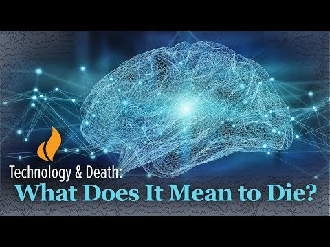 What Does It Mean to Die? | Technology and Death