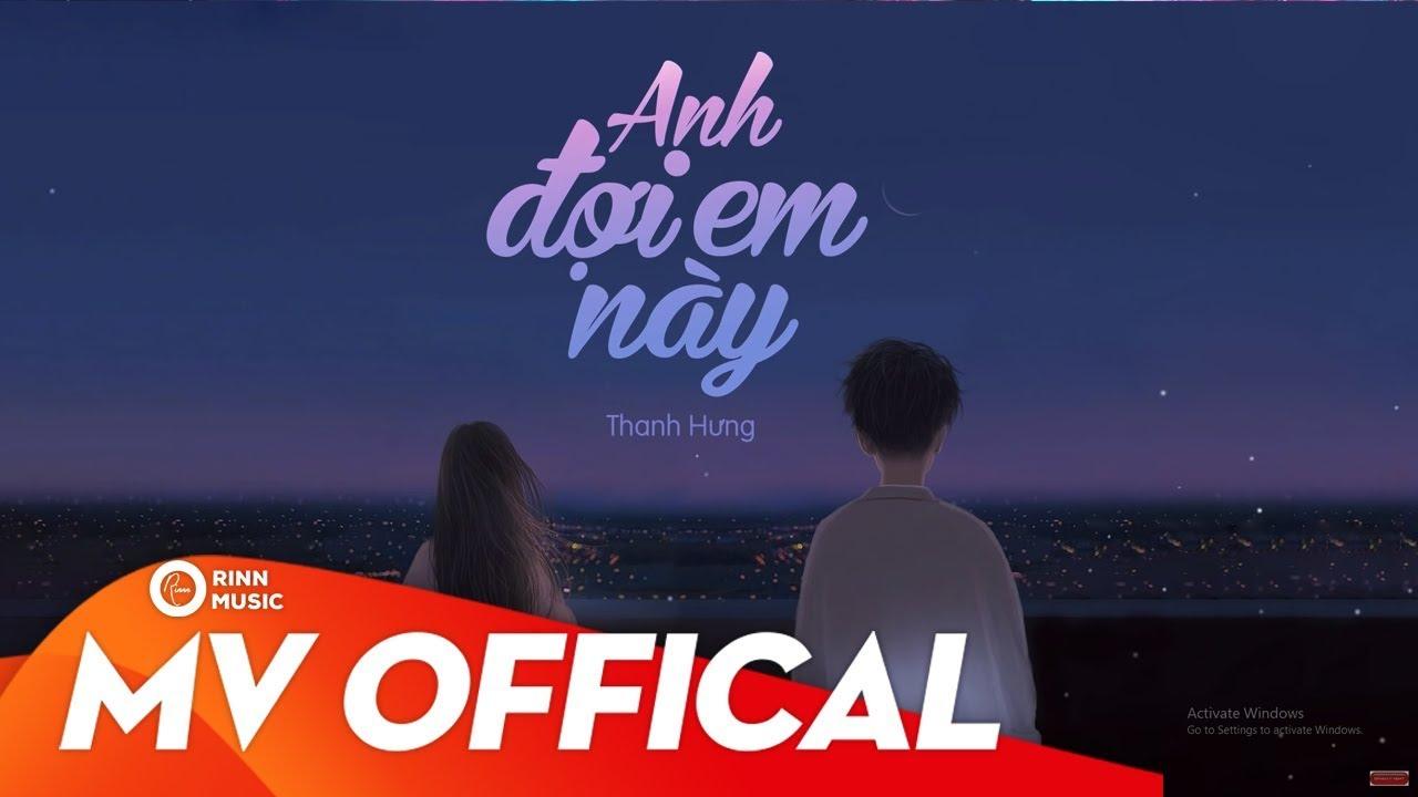 Anh Đợi Em Này – Thanh Hưng | MV Lyrics