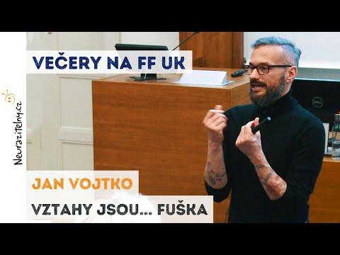 Jan Vojtko - Vztahy jsou... fuška | Neurazitelny.cz | Večery na FF UK