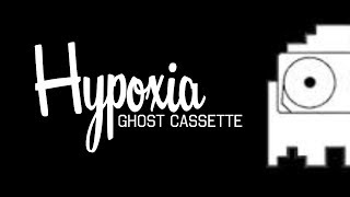 Ghost Cassette - Hypoxia (Lyrics) [Obsolete]