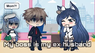 My boss is my ex husband/mini movie/~gachalife~