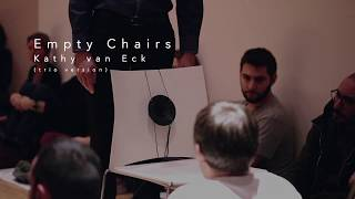 Empty Chairs (2018 , 2019 trio version) Cathy van Eck