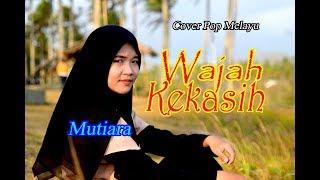 WAJAH KEKASIH - Mutiara # Cover