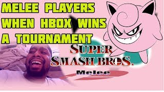 HOW MELEE PLAYERS ACT WHEN HBOX WINS A TOURNAMENT!