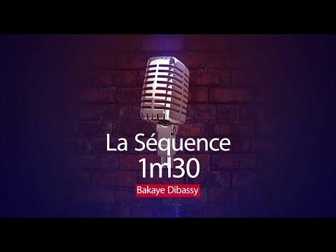 La Séquence 1 minute de 30 de Bakaye Dibassy