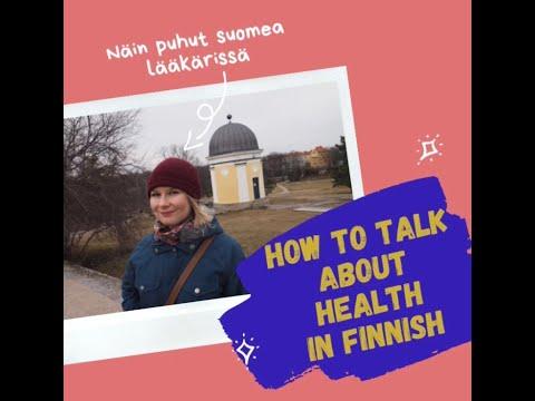 Näin puhut terveydestä suomeksi - How to talk about health in Finnish