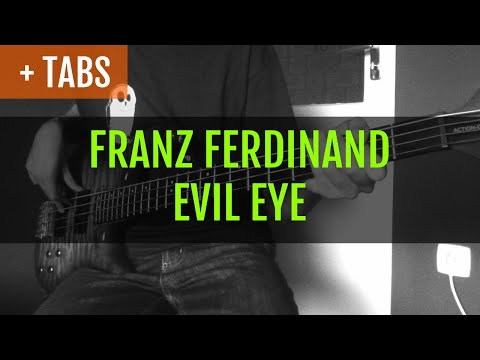 Franz Ferdinand - Evil Eye (Bass Cover with TABS!)