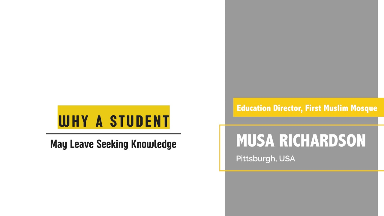 Why a Student May Leave Seeking Knowledge - Mūsá Richardson