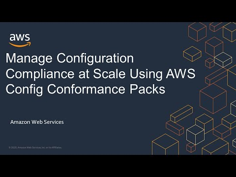 Manage Configuration Compliance at Scale Using AWS Config Conformance Packs