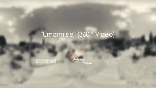 Brandhärd - Umarm sie (360° Video)