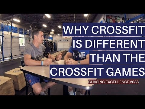 Why CrossFit is Different than the CrossFit Games || Chasing Excellence with Ben Bergeron || Ep#038