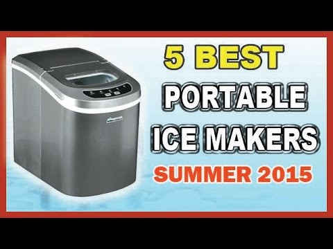 TOP 5 PORTABLE ICE MAKERS 2015 (Updated)
