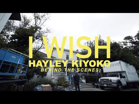 Hayley Kiyoko - I Wish (Behind the Scenes)