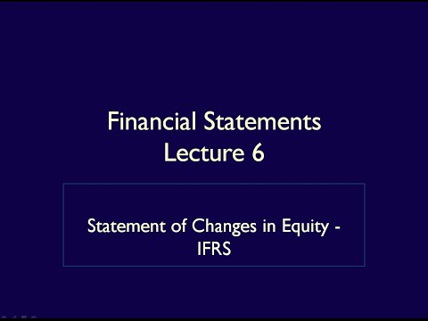 Financial Statements - Lecture 6 - Statement of Changes in Equity - IFRS