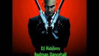 Badman Dancehall - DJ Riddims (tracklist and download)