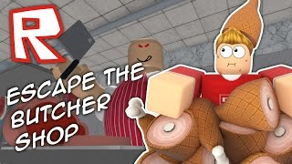 ESCAPE THE CRAZY BUTCHER SHOP!! Roblox Obby